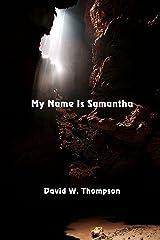 My Name is Samantha Kindle Edition