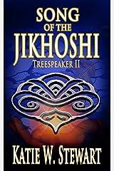 Song of the Jikhoshi (Treespeaker Book 2) Kindle Edition