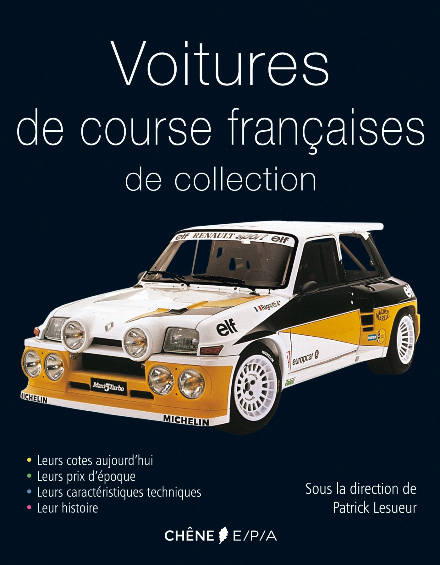 Voitures de course françaises de collection: 9782851207814: Amazon.com: Books
