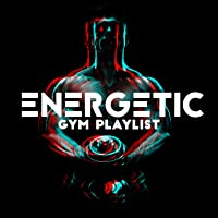 Energetic Gym Playlist - Motivating Songs, Be Active