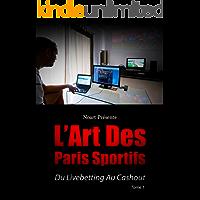 L'art des Paris Sportifs: Du livebetting au cashout (Noart présente t. 1) (French Edition)