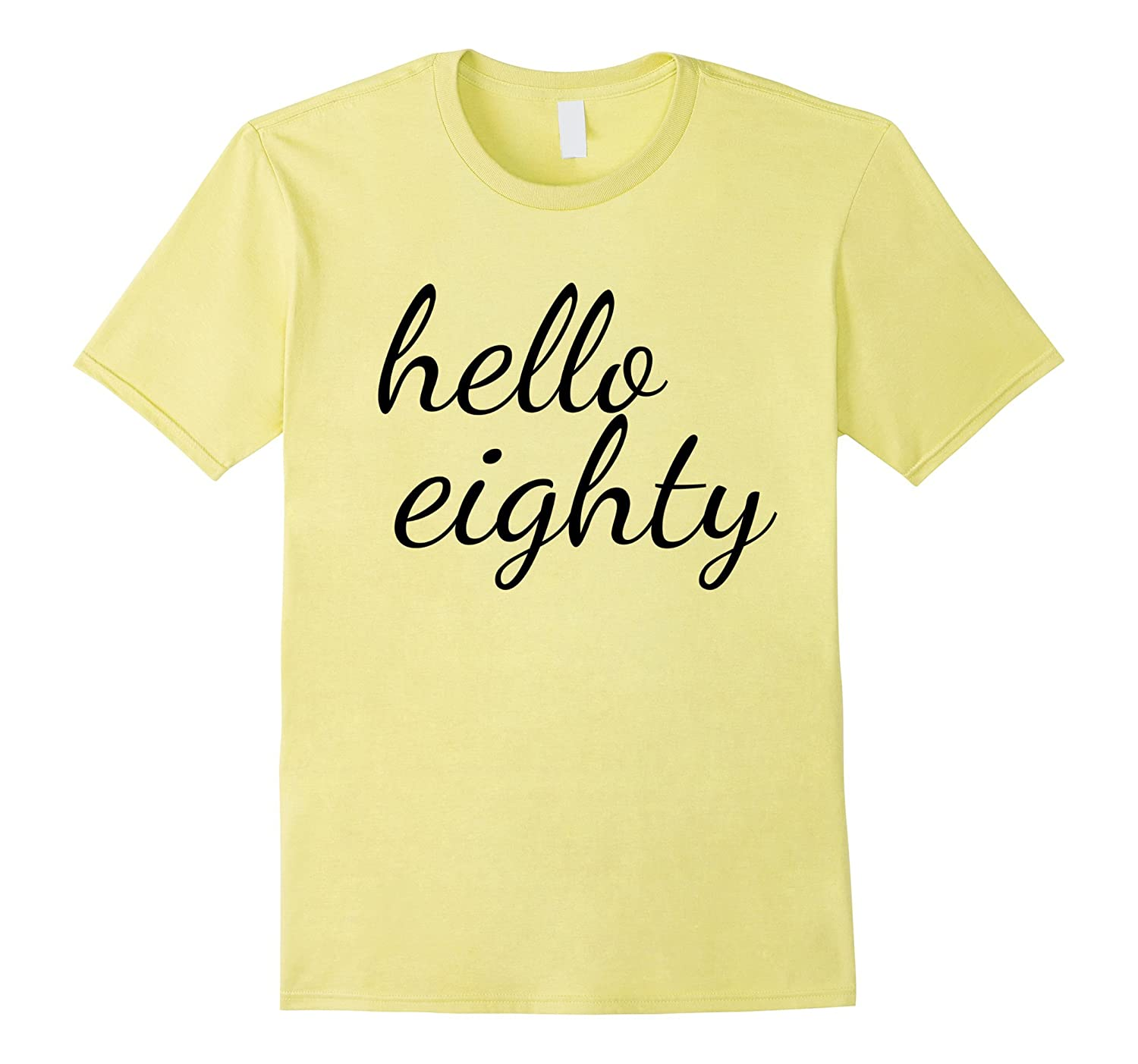 Hello Eighty T Shirt Happy 80th Birthday BN