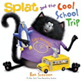 Splat and the Cool School Trip (Splat the Cat)
