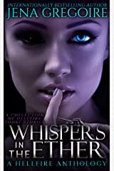 Whispers in the Ether: A Hellfire Anthology Kindle Edition