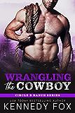 Wrangling the Cowboy (Circle B Ranch Book 3)