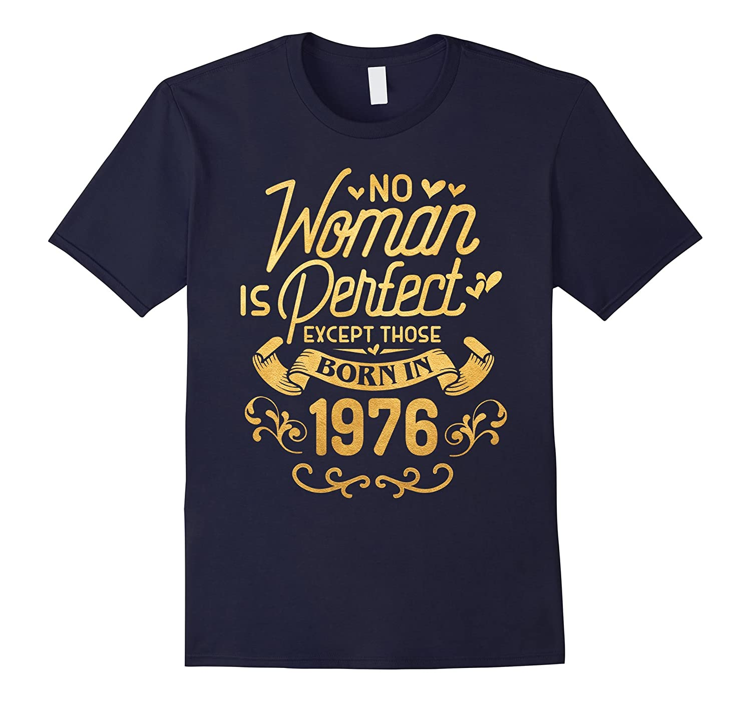 41st Birthday Gift TShirt Woman Is Perfect 1976, 41 Year Old-TH
