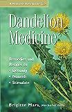 Dandelion Medicine: Remedies and Recipes to Detoxify, Nourish, and Stimulate