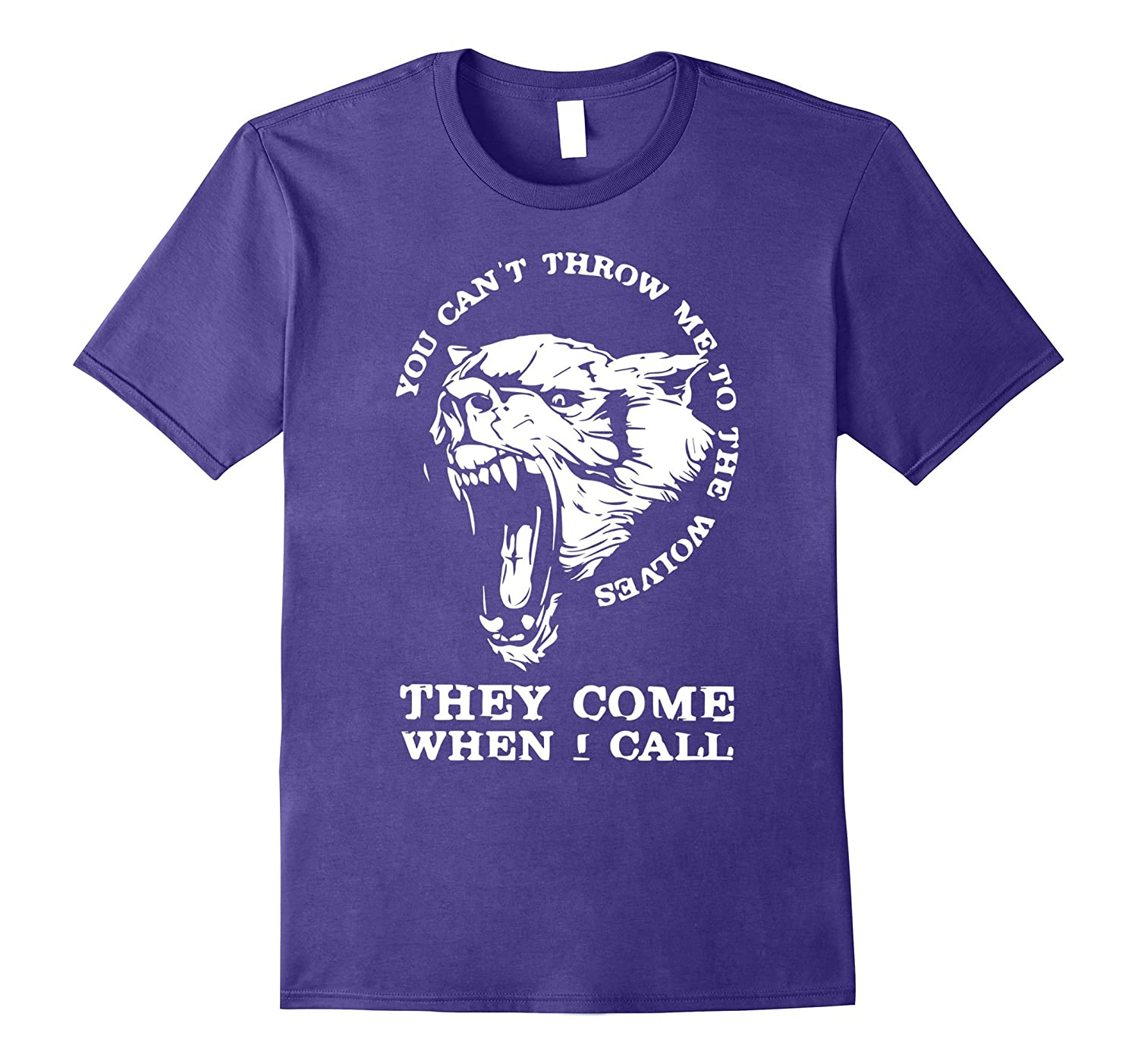 Funny Wolf Wolves Come When I Call For Men Women T Shirt-TH