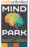 Mind Park: A Science Fiction Thriller