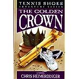 Tennis Shoes Adventure Series, Vol. 7: The Golden Crown