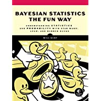 Bayesian Statistics the Fun Way: Understanding Statistics and Probability with Star...