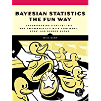 Bayesian Statistics the Fun Way: Understanding Statistics and Probability with Star Wars, LEGO, and Rubber Ducks…