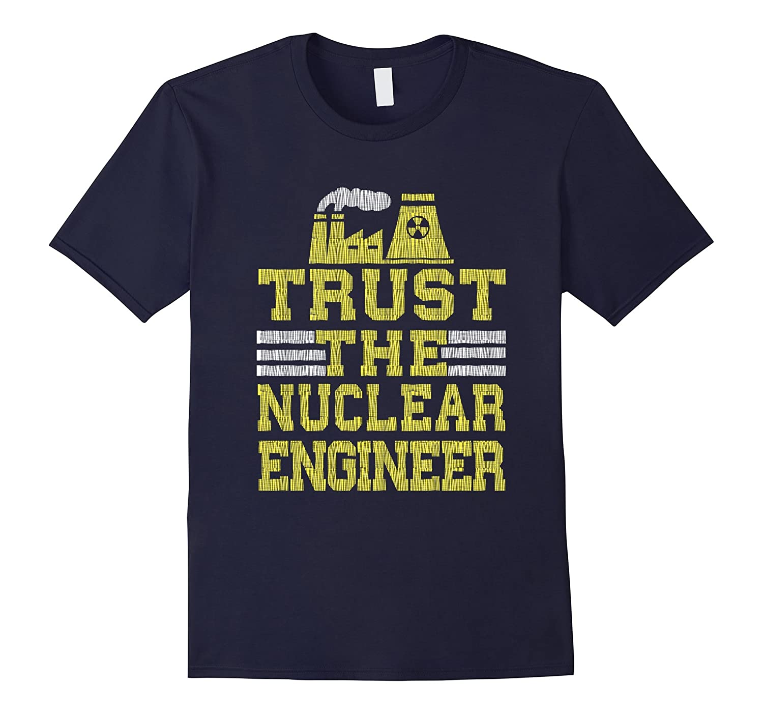 Nuclear Engineer T shirt Engineering Saying-Tovacu