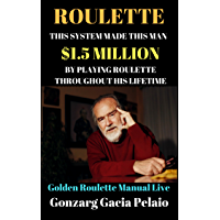 Roulette: This System Has made this Man $1.5Million BY Playing Roulette Throughout His life… A Golden Roulette Manual…
