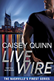 Live Wire (Nashville's Finest Book 2)