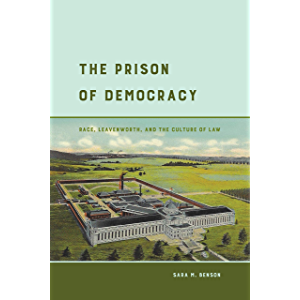 The Prison of Democracy: Race, Leavenworth, and the Culture of Law