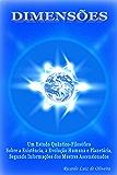 DIMENSÕES - Um Estudo Quântico-Filosófico Sobre a Existência, a Evolução Humana e Planetária, Segundo Informações dos Mestres Ascensionados