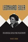 Leonhard Euler: Mathematical Genius in the Enlightenment