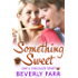 Something Sweet (Love and Chocolate Series Book 3)