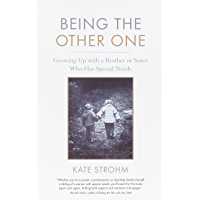 Being the Other One: Growing Up with a Brother or Sister Who Has Special Needs (English Edition)