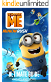 The NEW Complete Guide to: Minion Rush Game Cheats AND Guide with Tips & Tricks, Strategy, Walkthrough, Secrets, Download the game, Codes, Gameplay and MORE! (English Edition)
