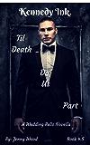Til Death Do Us Part (Kennedy Ink.)