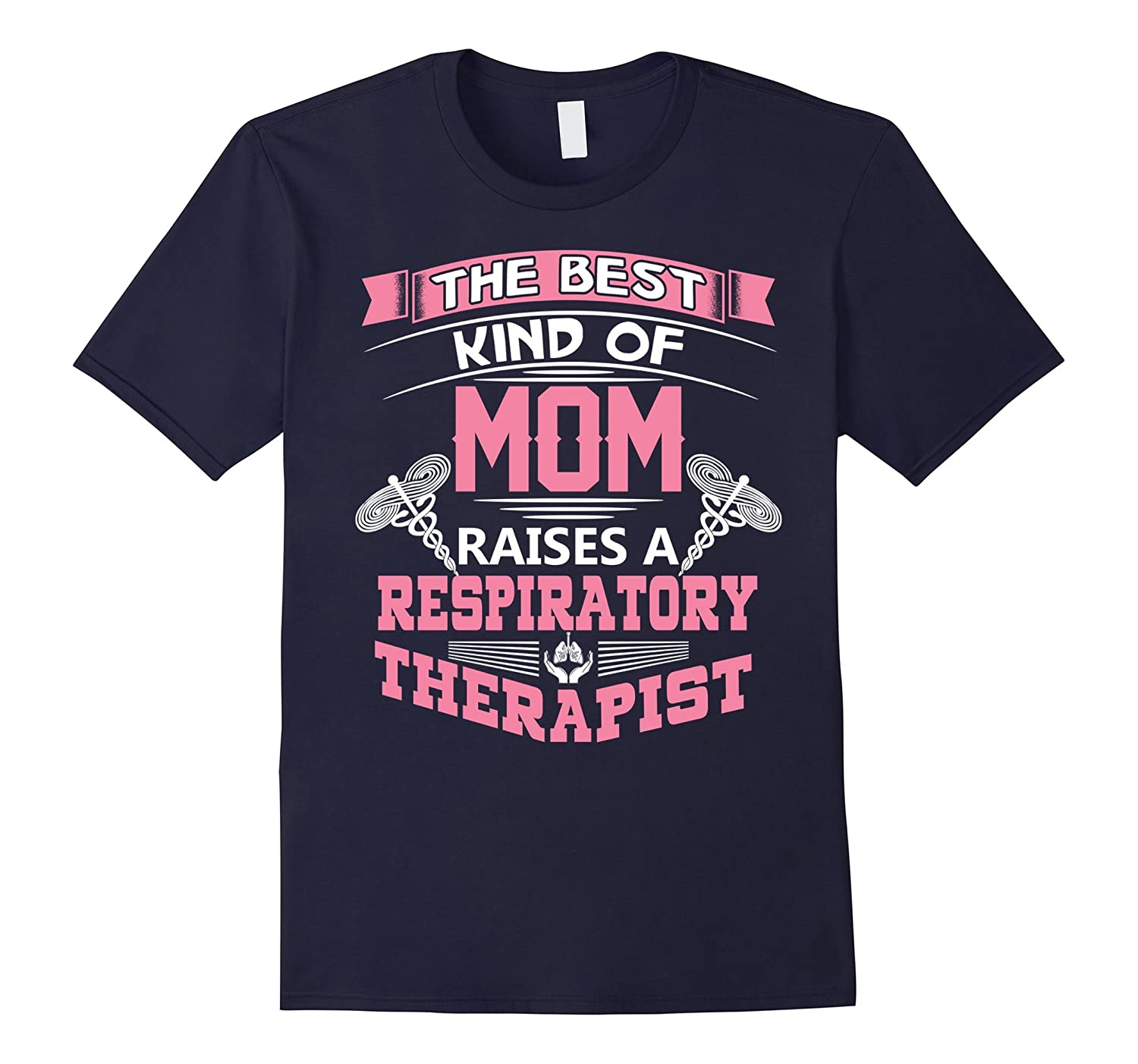 The Best Kind Of Mom Raises A Respiratory Therapist-Vaci