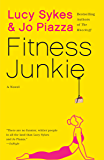 Fitness Junkie: A Novel (English Edition)
