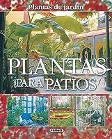 Plantas Para Patios(Plantas De Jardin) (Plantas
