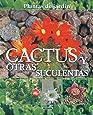 Cactus Y Otras Suculentas(Plantas De Jardin) (Plantas De Jardín)