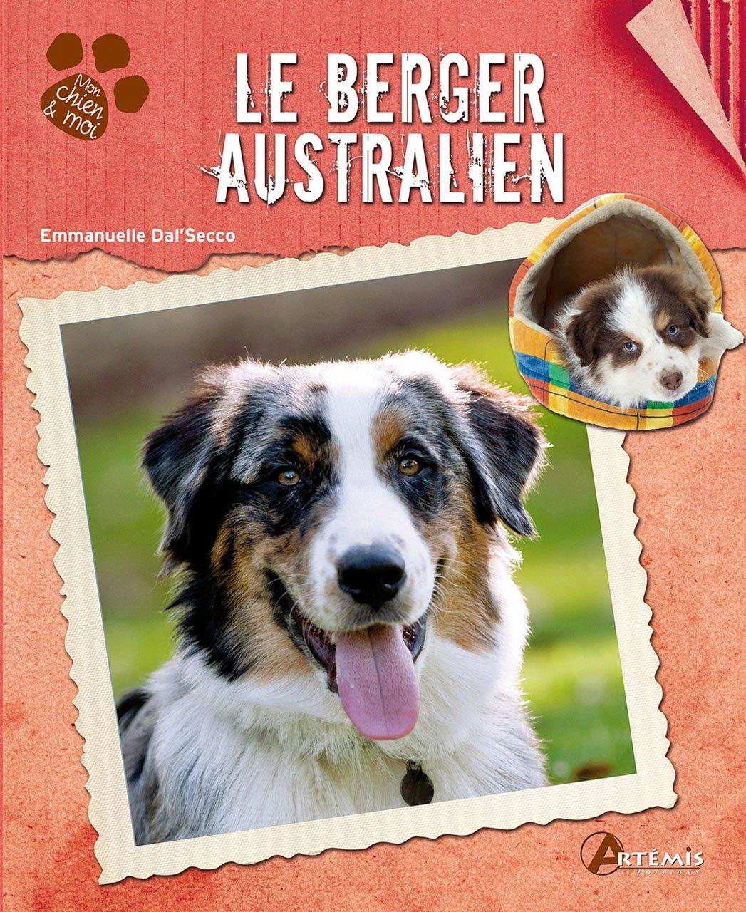 LE BERGER AUSTRALIEN Relié – 15 avril 2012 Collectif Artemis 2816002497 Livres de référence
