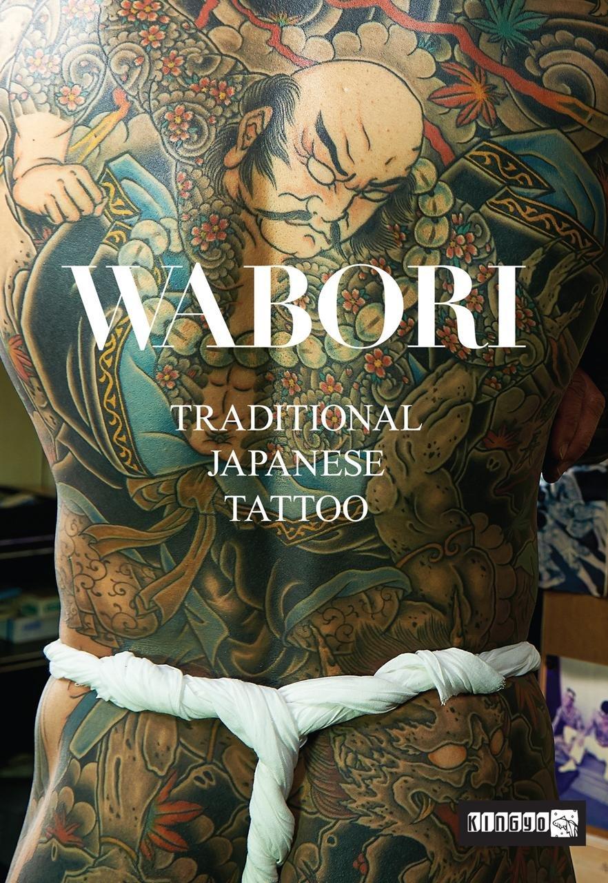 Wabori, Traditional Japanese Tattoo: Classic Japanese Tattoos from ...