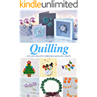 Quilling: Fun and Creative Christmas Quilling Crafts: Gift Ideas for Christmas