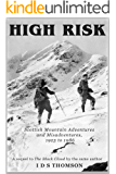 High Risk: Scottish Mountain Adventures and Misadventures, 1925 to 1986