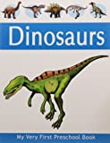 Dinosaurs - My Very First Preschool Book