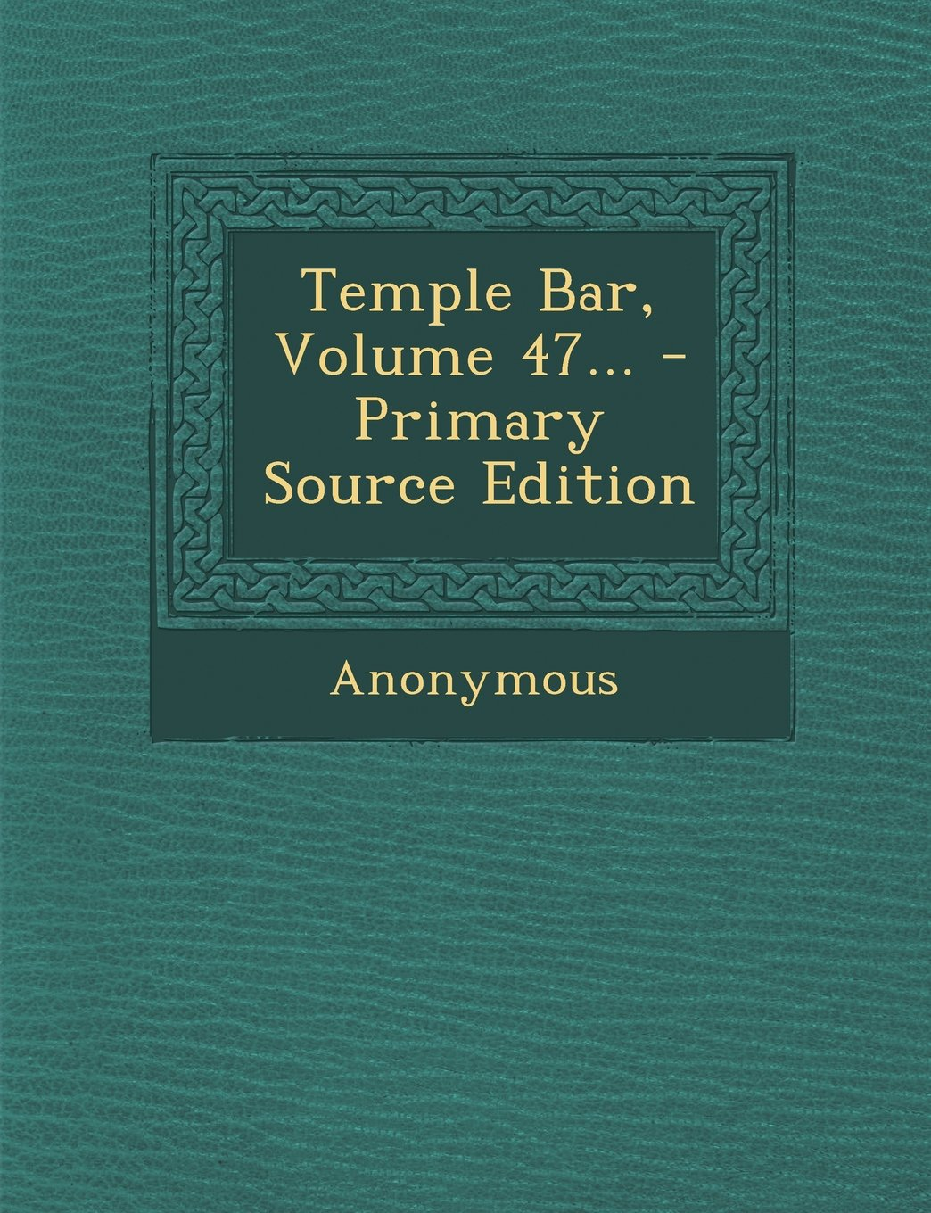 Read Online Temple Bar, Volume 47... pdf epub