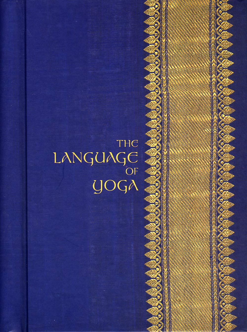 The Language of Yoga Complete A to Y Guide to Asana Names ...