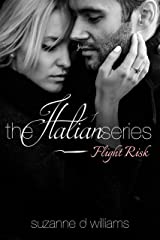Flight Risk (The Italian Series Book 1) Kindle Edition
