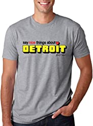 0f1380aed4 Say Nice Things About Detroit - Unisex T-Shirt - Grey