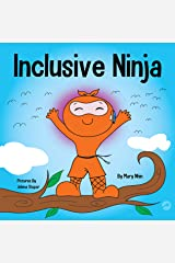 Inclusive Ninja : An Anti-bullying Children's Book About Inclusion, Compassion, and Diversity (Ninja Life Hacks 17) Kindle Edition