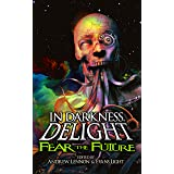 In Darkness, Delight: Fear the Future