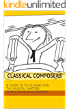 Classical Composers: A Home in Your Head for the Musical Masters (Memory Palaces for Young People Book 1)