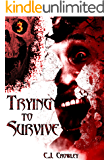 Trying to Survive (Part 3)