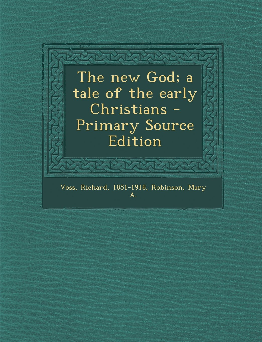 Download The new God; a tale of the early Christians - Primary Source Edition PDF