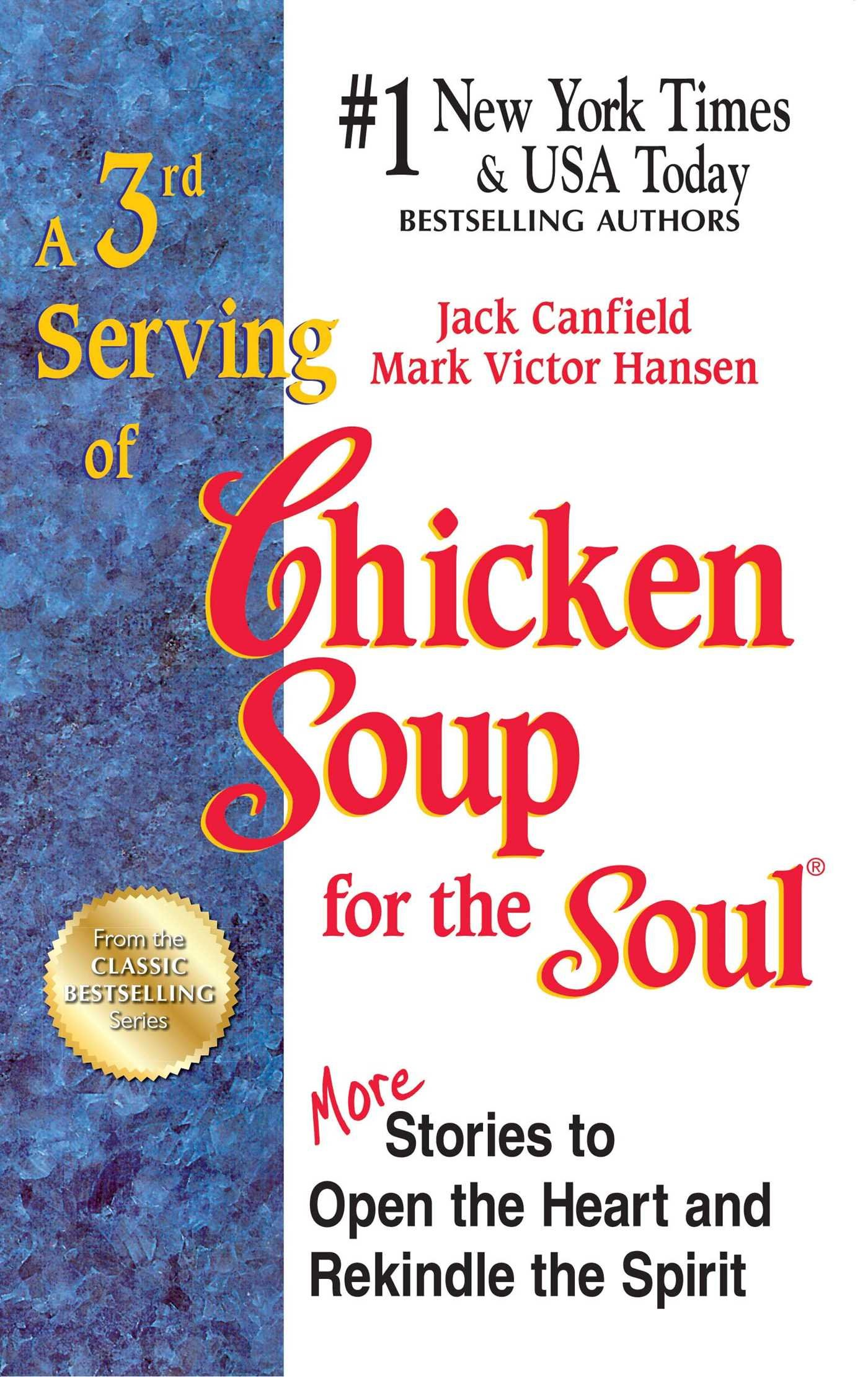 A 3rd Serving of Chicken Soup for the Soul: 101 More Stories to Open the  Heart and Rekindle the Spirit: Jack Canfield, Mark Victor Hansen:  9781623610371: ...