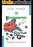 Fundamentals of Spiritual Gifts: Brighten that Future