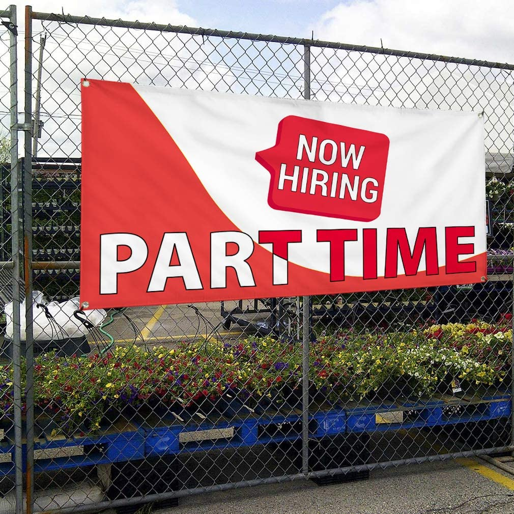 8 Grommets Vinyl Banner Sign Now Hiring Part Time Business Outdoor Marketing Advertising White 48inx96in One Banner Multiple Sizes Available