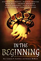 In the Beginning (Anthology): Dark Retellings of Biblical Tales Kindle Edition