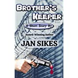 Brother's Keeper: Grand Prize Winner - 2020 RRBC 90-Day Alpha/Omega Beginning To End International Short Story Contest!
