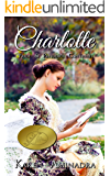 Charlotte: Pride and Prejudice Continues, book 1 (The Pride & Prejudice Continues Series)
